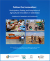 Follow the Innovation: Participatory Testing and Adaptation of Agricultural Innovations in Uzbekistan